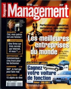MANAGEMENT [No 65] du 01/07/2000 - LES MEILLEURES ENTREPRISES DU MONDE - 15 OBJETS DE REVE HIGH-TECH - 360 DEGRES - LE TEST QUI PEUT FAIRE MAL - COMMERCIAUX - 5 TRUCS POUR LES BICHONNER - UNE FIRME SUR TROIS RECRUTE PAR INTERNET - ET VOUS - CIEL MNO PATRON EST UNE FEMME - ELISABETH SANDAGER