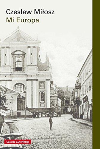 Mi Europa (EBOOK) por Czeslaw Milosz