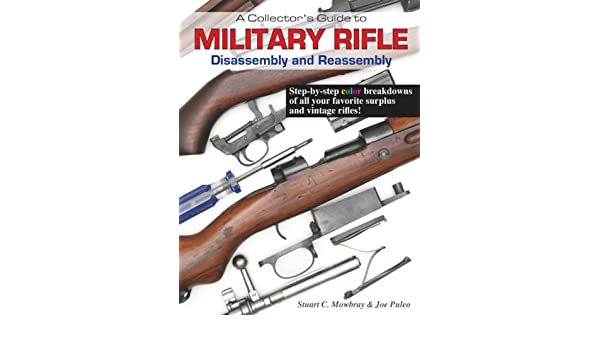 Amazon in: Buy A Collector's Guide to Military Rifle Disassembly and