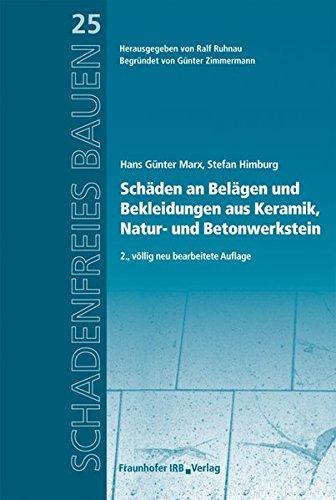 Schäden an Belägen und Bekleidungen aus Keramik, Natur- und Betonwerkstein.: Reihe begründet von Günter Zimmermann. (Schadenfreies Bauen)