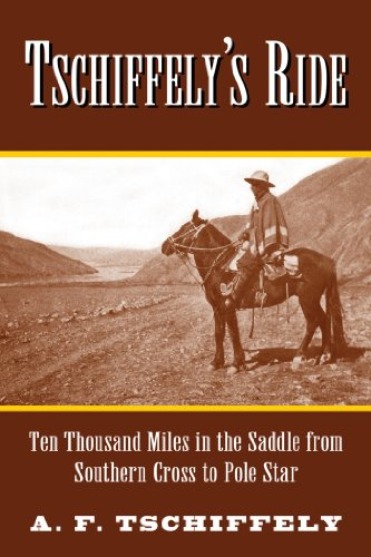 tschiffelys-ride-ten-thousand-miles-in-the-saddle-from-southern-cross-to-pole-star