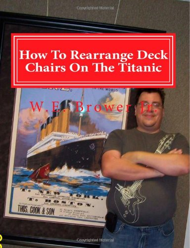 How To Rearrange Deck Chairs On The Titanic