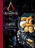 Assassin's Creed, Le Codex Culinaire: Recettes de la Confrérie des Assassins...