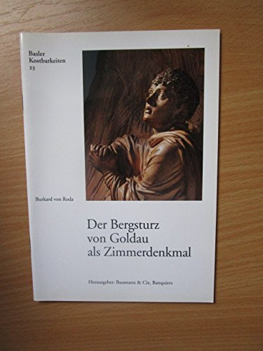 Basler Kostbarkeiten ; 23 Der Bergsturz von Goldau als Zimmerdenkmal