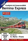 Bernina Express - Passfahrt mit Panoramablick: Chur/Davos/St. Moritz - Tirano
