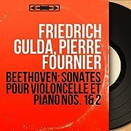 Beethoven: Sonates pour violoncelle et piano Nos. 1 & 2 (Mono Version)
