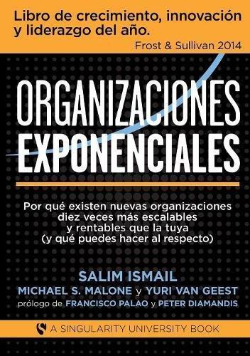 Organizaciones Exponenciales por Salim Ismail