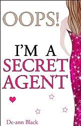 OOPS! I'M A SECRET AGENT (Romance) (Romance, Humour, Mischief Book 3) (English Edition)