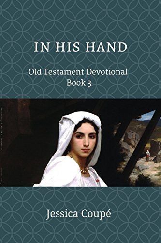 In His Hand: Old Testament Devotional ~ Book 3 (English Edition) Hand Coupe