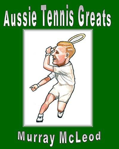 Aussie Tennis Greats by Murray McLeod (2013-04-23) par Murray McLeod