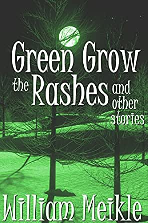 green grow the rashes 260, green grow the rashes (green grows the laurel) (2 texts, 2 tunes, though  both are strongly mixed with something like if i were a fisher) also h624, p.