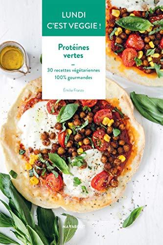 Lundi c'est veggie : Protéines vertes par Emilie Franzo