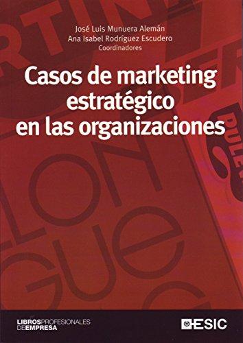 Casos de marketing estratégico en las organizaciones (Libros profesionales) por Jose Luis Munuera Alemán