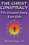 Christ Conspiracy: The Greatest Story Ever Sold