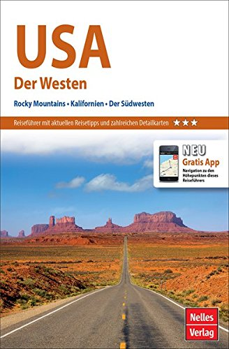 Nelles Guide Reiseführer USA: Der Westen: Rocky Mountains, Kalifornien, der Südwesten
