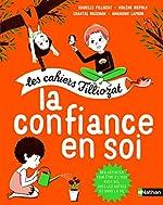 La confiance en soi - Les cahiers d'activités Filliozat - Dès 5 ans d'Isabelle Filliozat