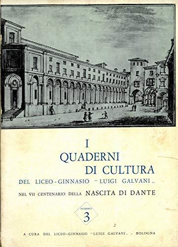 I quaderni di cultura del Liceo - Ginnasio ''Luigi Galvani''.