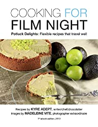 Cooking for Film Night: Potluck Delights:  Flexible Dishes That Travel Well (English Edition)