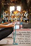 The Buddha and the Borderline: My Recovery from Borderline Personality Disorder through Dialectical Behavior Therapy, Buddhism, and Online Dating (English Edition)