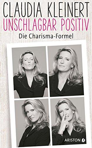 Unschlagbar-positiv-Die-Charisma-Formel