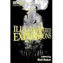 Ill-considered Expeditions: Volume 3 (Short Sharp Shocks)