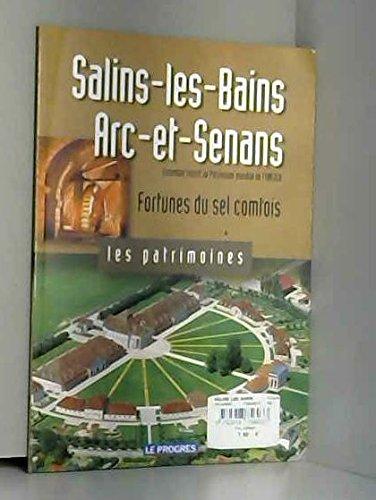 Patrimoines Salins les Bains Arc et Senans