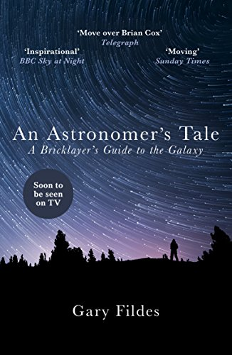 An Astronomer's Tale: A Bricklayer's Guide to the Galaxy por Gary Fildes