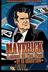MAVERICK: Legend of the West by Ed Robertson (2012-05-15)