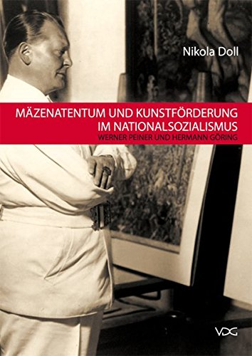 Mäzenatentum und Kunstförderung im Nationalsozialismus: Werner Peiner und Hermann - Politische Themen Kostüm