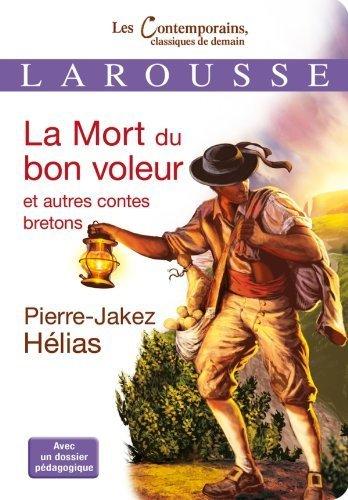 La Mort du bon voleur et autres contes bretons by Pierre-Jakez Hélias (2011-08-24)