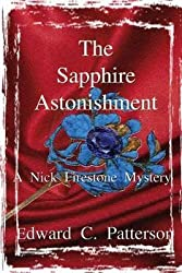 [(The Sapphire Astonishment - A Nick Firestone Mystery)] [By (author) Edward C Patterson] published on (August, 2014)