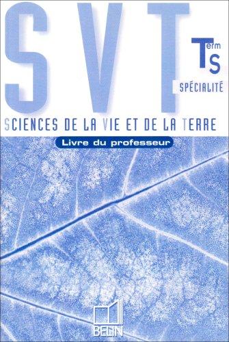 SVT Terminale S Spécialité. : Livre du professeur par Collectif