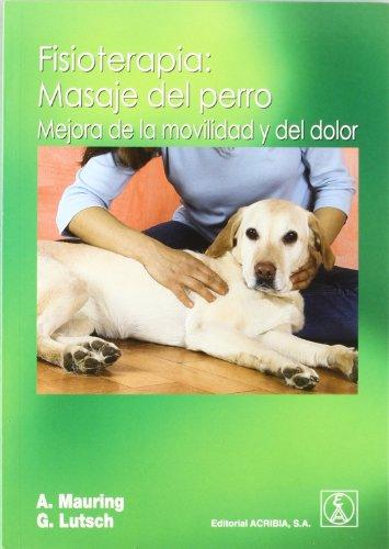 Portada del libro Fisioterapia: masaje del perro : mejora de la movilidad y del dolor