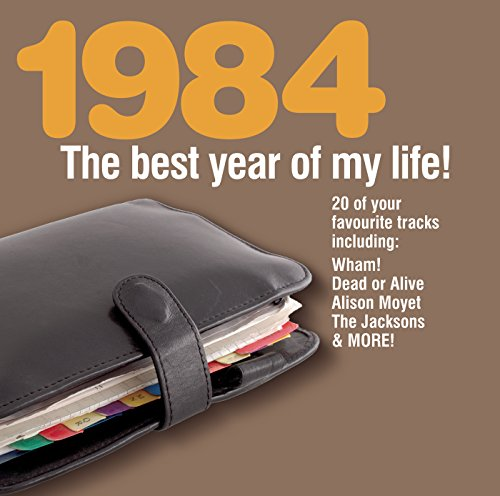 The Best Year Of My Life: 1984