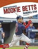 Mookie Betts: Baseball Star