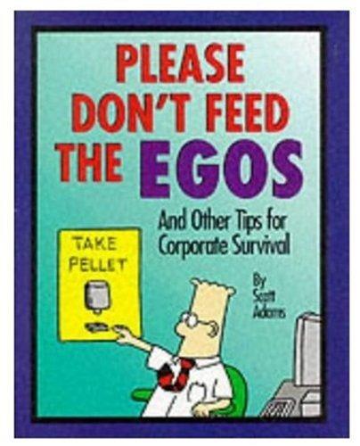 Dilbert: Please Don't Feed the Egos (Mini Dilbert)