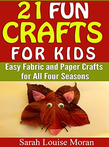 21-fun-crafts-for-kids-easy-fabric-and-paper-crafts-for-all-four-seasons