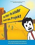 Don't Panic! – Per Anhalter durch das Projekt: Der pragmatische Reiseführer durch das Projektmanagement