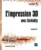 L'impression 3D avec Sketchup...