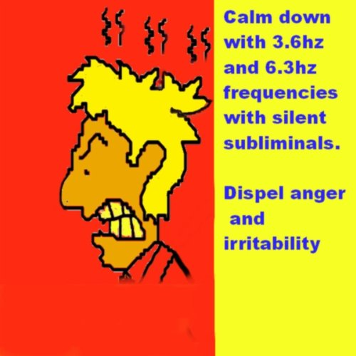 Dispel Anger and Irritability (With 3.6hz and 6.3hz Frequencies With Silent Subliminals)