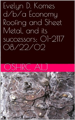 Evelyn D. Komes d/b/a Economy Roofing and Sheet Metal, and its successors; 01-2117    08/22/02 (English Edition)