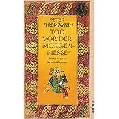 Tod vor der Morgenmesse: Historischer Kriminalroman (Schwester Fidelma ermittelt, Band 16)
