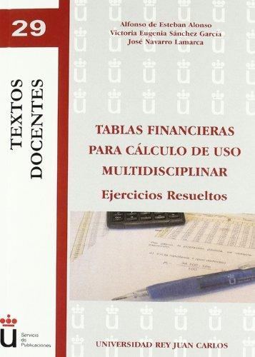 Tablas financieras para cálculo de uso multidisciplinar: Ejercicios resueltos (Colección Textos Docentes) por Alfonso de Esteban Alonso