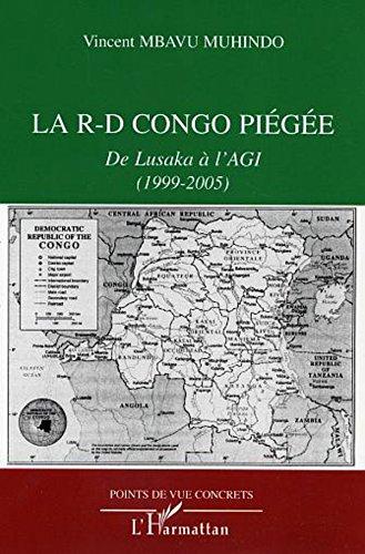 La R. : D. Congo piégée : de Lusaka à l'AGI (1999-2005)