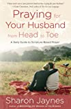 Image de Praying for Your Husband from Head to Toe: A Daily Guide to Scripture-Based Prayer