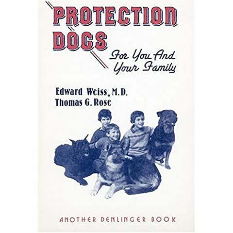 Protection Dogs for You and Your Family by Edward Weiss (1992-04-02) - Jonas Dog