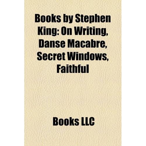 Books by Stephen King (Study Guide): On Writing, Danse Macabre, Secret Windows, Faithful