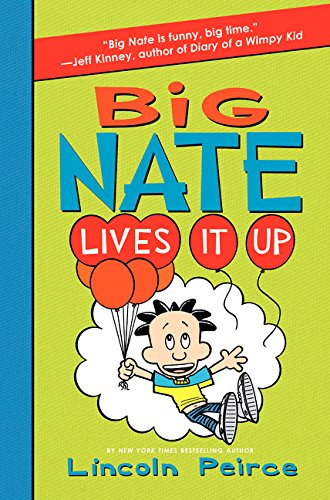 Big Nate Lives It Up (Big Nate Book Series)
