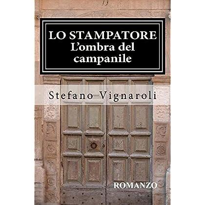 Lo Stampatore - L'ombra Del Campanile