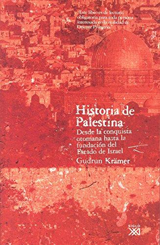 Historia de Palestina: Desde la conquista otomana hasta la fundación del Estado de Israel (Historia Universal) por Gudrun Krämer